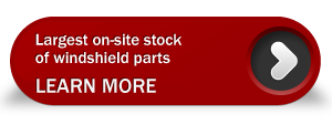 Largest on-site stock of windshield parts